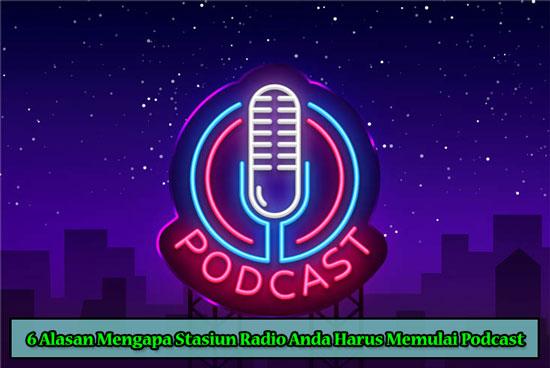 6 Alasan Mengapa Stasiun Radio Anda Harus Memulai Podcast